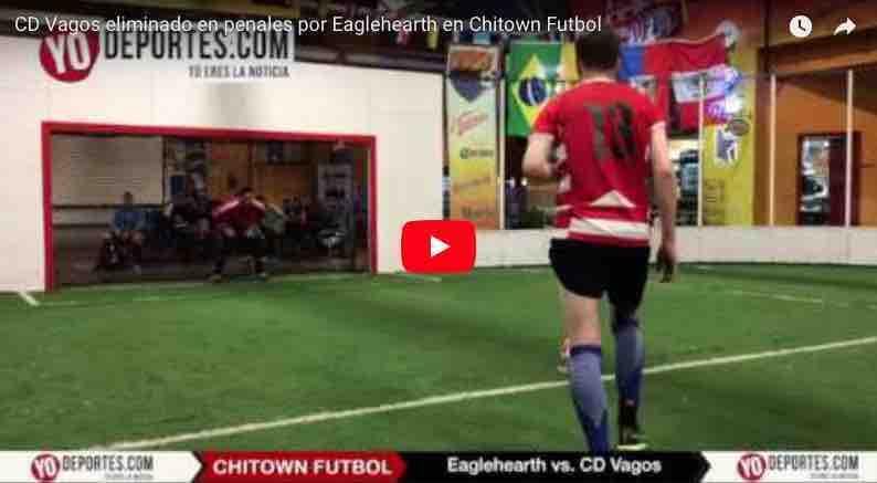 CD Vagos fuera de Chitown por penales contra Eaglehearth