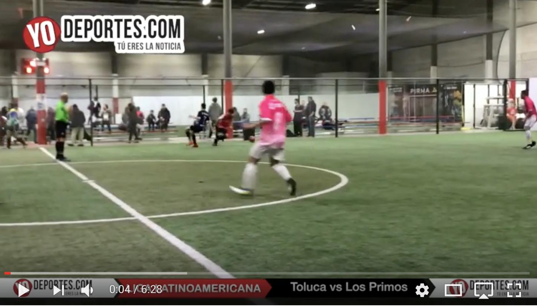 Toluca vs. Los Primos Liga Latinoamericana Lunes Final